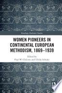 Women Pioneers in Continental European Methodism  1869 1939