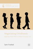 Negotiating Childhoods
