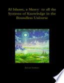 Al Islaam  a Mercy to all the Systems of Knowledge in the Boundless Universe
