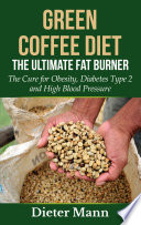 Green Coffee Diet  The Ultimate Fat Burner
