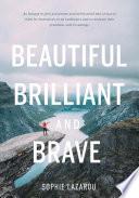Beautiful Brilliant and Brave Book