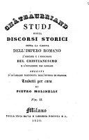 Studj, ossia Discorsi storici sopra la caduta dell'Impero romano, l'origine e i progressi del cristianesimo e l'invasione dei barbari, seguiti d'un'analisi ragionata dell'istoria di Francia