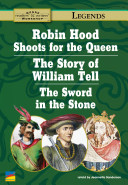 Robin Hood Shoots for the Queen, the Story of William Tell, the Story of the Sword in the Stone ebook
