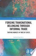 Forging Transnational Belonging through Informal Trade Book PDF