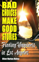 Bad Choices Make Good Stories: Finding Happiness in Los Angeles [Pdf/ePub] eBook