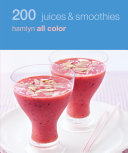 Hamlyn All Colour Cookery  200 Juices   Smoothies