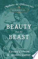 Madame de Villeneuve s Original Beauty and the Beast   Illustrated by Edward Corbould and Brothers Dalziel Book PDF