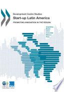 Development Centre Studies Start-up Latin America Promoting Innovation in the Region