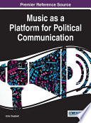 Music as a Platform for Political Communication