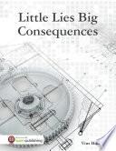 Little Lies Big Consequences