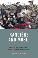 Ranciere and Music / edited by João Pedro Cachopo, Patrick Nickleson, Chris Stover