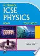 ICSE Physics Book I For Class-IX