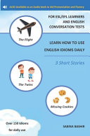 Learn How To Use English Idioms Daily For Esl Efl Learners And English Conversation Tests