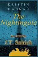 The Nightingale by Kristin Hannah   Reviewed