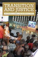 Transition and Justice  : Negotiating the Terms of New Beginnings in Africa