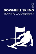Downhill Skiing Training Log and Diary