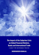 The Impact of the Subprime Crisis on Global Financial Markets  Banks and International Trade