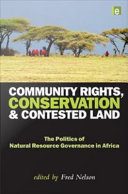 Community Rights  Conservation and Contested Land