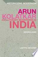 Arun Kolatkar And Literary Modernism In India Book PDF