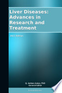 Liver Diseases: Advances in Research and Treatment: 2011 Edition