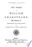The Works of William Shakspeare  Life  Glossary   c  Reprinted from the Original Edition  and Compared with All Recent Commentators
