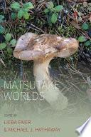 Matsutake Worlds