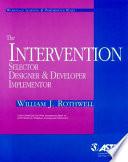 The Intervention Selector Designer Developer Implementor