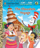 The Chocolate Voyage  Dr  Seuss Cat in the Hat