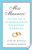 Miss Manners Guide To A Surprisingly Dignified Wedding Book PDF