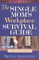 The Single Mom's Workplace Survival Guide