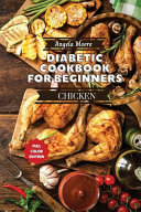 Diabetic Cookbook for Beginners   Chicken Recipes