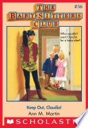 Read Online The Baby-Sitters Club #56: Keep Out, Claudia! Epub