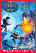 In the Ice Caves of Krog (The Secrets of Droon #20)