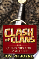 Clash Of Clans  : Cheats, Tips and Game Guide