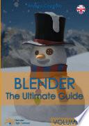 Blender The Ultimate Guide Volume 3