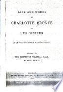 Life and Works of Charlotte Bront   and Her Sisters  The tenant of Wildfell Hall