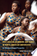 West African Drumming and Dance in North American Universities Book