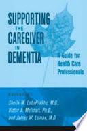 Supporting The Caregiver In Dementia