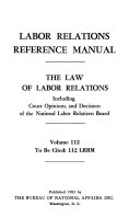 Labor Relations Reference Manual  The Law of Labor Relations