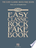 The Easy Classic Rock Fake Book (Songbook)  : Melody, Lyrics & Simplified Chords in the Key of C