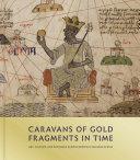 Caravans of Gold  Fragments in Time