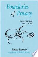 """Boundaries of Privacy: Dialectics of Disclosure"" by Sandra Petronio, Irwin Altman"