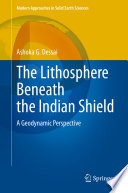 The Lithosphere Beneath the Indian Shield