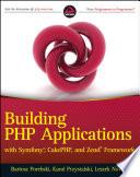 """""""Building PHP Applications with Symfony, CakePHP, and Zend Framework"""" by Bartosz Porebski, Karol Przystalski, Leszek Nowak"""