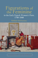Pdf Figurations of the Feminine in the Early French Women's Press, 1758-1848 Telecharger