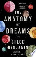 """The Anatomy of Dreams: A Novel"" by Chloe Benjamin"