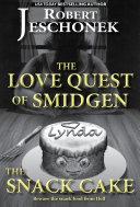 The Love Quest of Smidgen the Snack Cake Pdf/ePub eBook