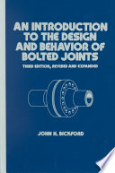 """An Introduction to the Design and Behavior of Bolted Joints, Third Edition, Revised and Expanded"" by John Bickford"