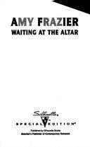 Waiting at the Altar