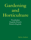 Gardening and Horticulture – Vocabulary – English-French - French-English